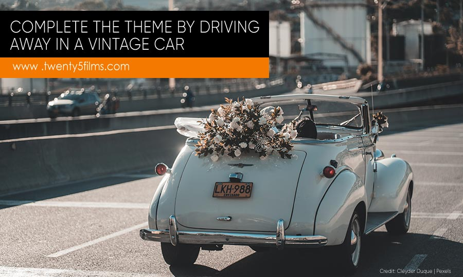 Complete the theme by driving away in a vintage car