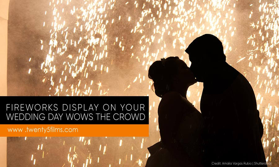 Fireworks display on your wedding day wows the crowd